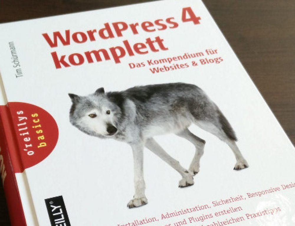 WordPress 4 komplett: Das Kompendium für Websites und Blogs [gelesen]